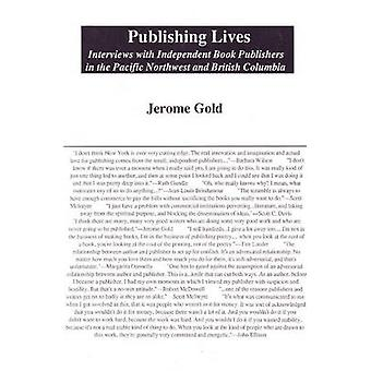 Publishing Lives - Interviews with Independent Book Publishers in the
