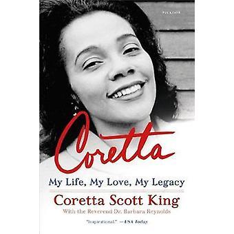 Coretta - My Life - My Love - My Legacy by Coretta Scott King - 978125