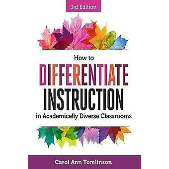 How to Differentiate Instruction in Academically Diverse Classrooms -