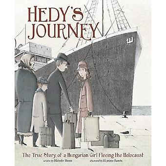 Hedy's Journey - The True Story of a Hungarian Girl Fleeing the Holoca