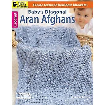 Baby's Diagonal Aran Afghans by Leisure Arts - 9781609008178 Book