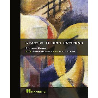 Reactive Design Patterns by Roland Kuhn - 9781617291807 Book