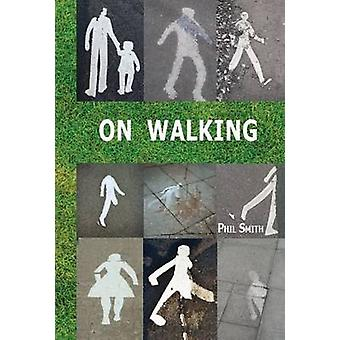 On Walking - - And Stalking Sebald by Phil Smith - 9781909470309 Book