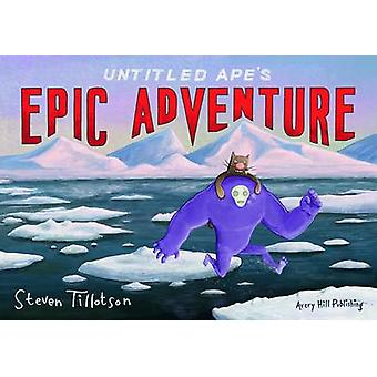 Untitled Ape's Epic Adventure by Steven Tillotson - 9781910395257 Book