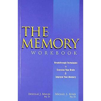 The Memory Workbook by Douglas J. Mason - Michael Lee Kohn - 97881319