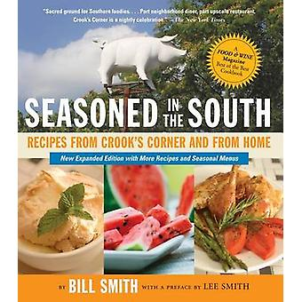Seasoned in the South - Recipes from Crook's Corner and from Home by B