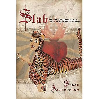 Slab by Selah Saterstrom - 9781566893954 Book