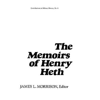The Memoirs of Henry Heth. by Morrison & James
