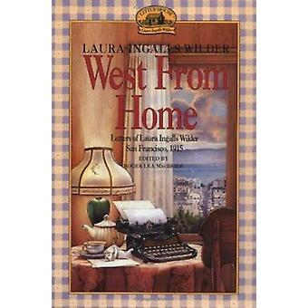 West from Home by Laura Ingalls Wilder - 9780064400817 Book