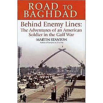 Road to Baghdad - Behind Enemy Lines by Martin Stanton - 9780891418054