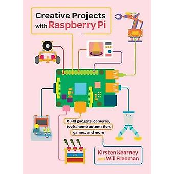 Creative Projects with Raspberry Pi by Kirsten Kearney - 978141972500