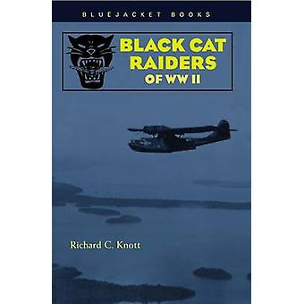 Black Cat Raiders of World War II (New edition) by Richard C. Knott -