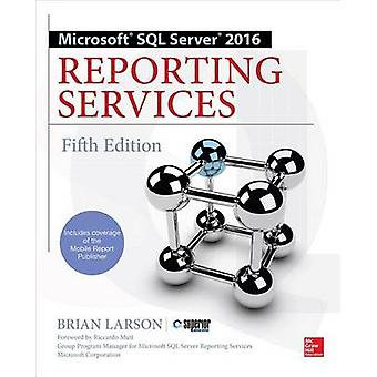 Microsoft SQL Server 2016 Reporting Services Fifth Edition by Brian Larson