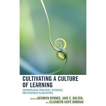 Cultivating a Culture of Learning by Kathryn Byrnes