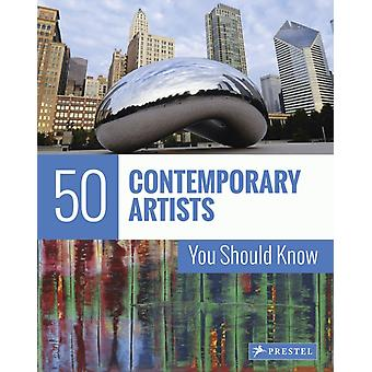 50 Contemporary Artists You Should Know by Weidemann & ChristianeFinger & Brad