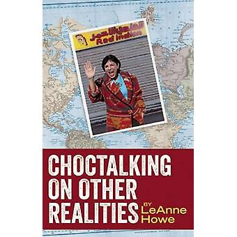 Choctalking on Other Realities by Prof Leanne Howe - 9781879960909 Bo