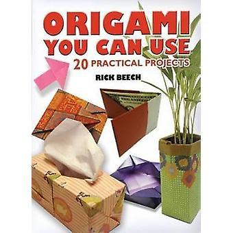 Origami je kunt 20 praktische projecten van Rick Beech gebruiken