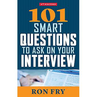 101 Smart Questions to Ask on Your Interview by Ron Ron Fry Fry