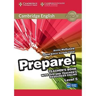Cambridge English Prepare Level 5 Teachers Book with DVD and Teachers Resources Online by Annie McDonald Consultant editor Annette Capel