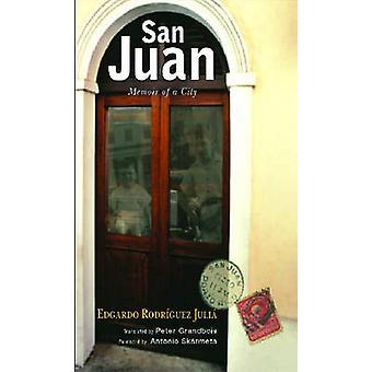 San Juan Memoir of a City by Rodriguez Julia & Edgardo