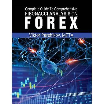 The Complete Guide To Comprehensive Fibonacci Analysis on FOREX by Pershikov & MFTA & Viktor