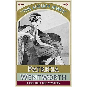 The Annam Jewel A Golden Age Mystery by Wentworth & Patricia