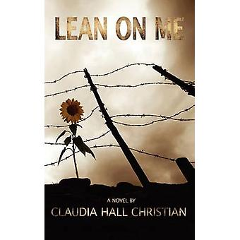 Lean on Me Alex the Fey Thriller V4 by Christian & Claudia Hall