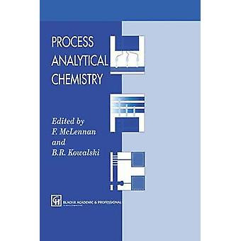 Process Analytical Chemistry by Edited by F McLennan & Edited by B D Kowalski