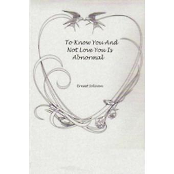 To Know You And Not Love You Is Abnormal by Solivan & Ernest