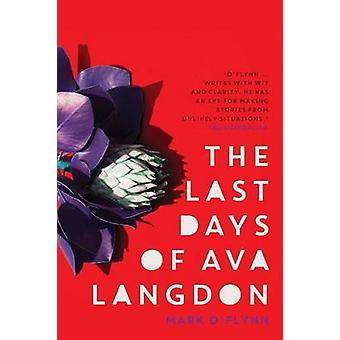 The Last Days of Ava Langdon by OFlynn & Mark