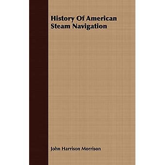 History Of American Steam Navigation by Morrison & John Harrison