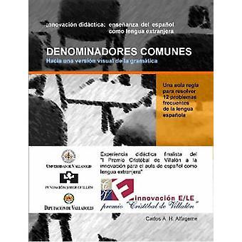 Denominadores Comunes Hacia Una Versin Visual de La Gramtica by Hidalgo Alfageme & Carlos Alonso