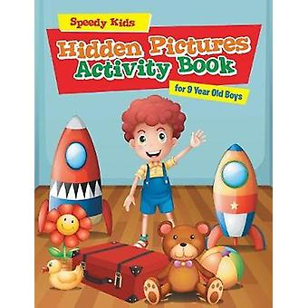 Hidden Pictures Activity Book for 9 Year Old Boys by Speedy Kids