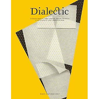 Dialectic A Scholarly Journal of Thought Leadership Education and Practice in the Discipline of Visual Communication Design Volume I Issue I  Winter 201617 by Owens & Keith M