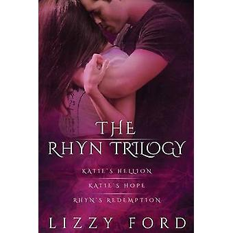 The Rhyn Trilogy by Ford & Lizzy