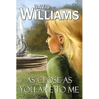 As Close As You Are To Me by Williams & David