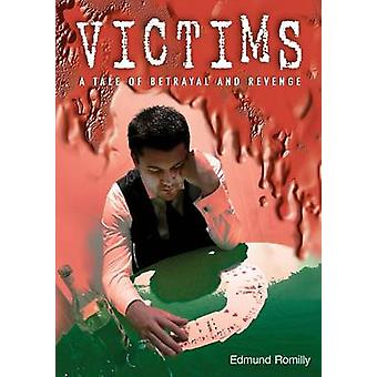 Victims A Tale of Betrayal and Revenge by Romilly & Edmund