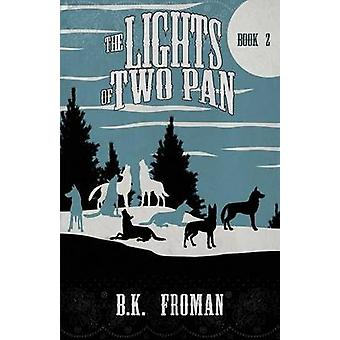 The Lights of Two Pan by Froman & Barb