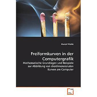 Freiformkurven in der Computergrafik by Wiehle & Marcel