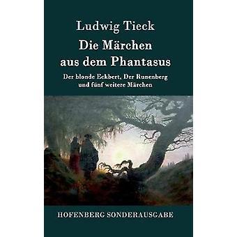 Die Mrchen aus dem Phantasus by Tieck & Ludwig
