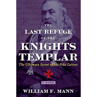 Last Refuge of the Knights Templar by William F Mann