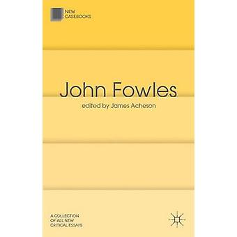 John Fowles by James Acheson - 9780230348066 Book