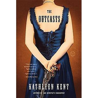 The Outcasts by Kathleen Kent - 9780316239882 Book