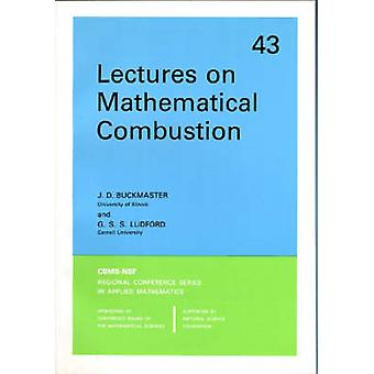 Lectures on Mathematical Combustion by J. D. Buckmaster - G. S. S. Lu