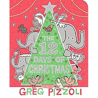 The 12 Days Of Christmas by Greg Pizzoli - 9781368003001 Book
