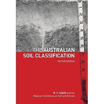 The Australian Soil Classification (2nd Revised edition) by R. F. Isb