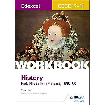 Edexcel GCSE (9-1) Historie Arbeidsbok - Tidlig Elizabethan England - 1558