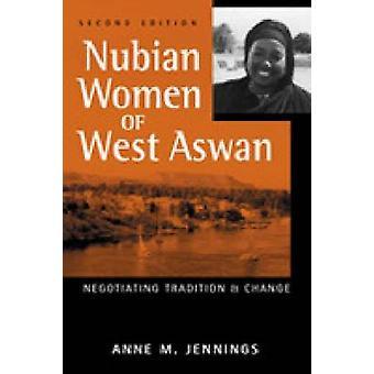 Nubiska kvinnor i västra Aswan - förhandlar om Tradition och förändring (2: a Rev