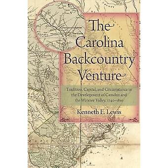 The Carolina Backcountry Venture - Tradition - Capital - and Circumsta