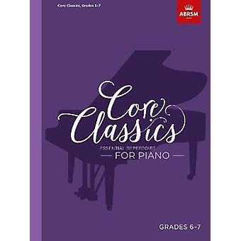 Core Classics - Grades 6-7 - Essential repertoire for piano by Richard